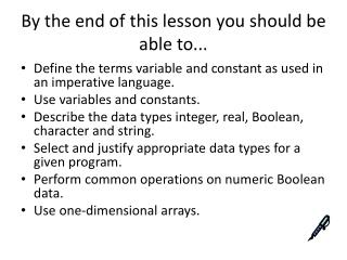By the end of this lesson you should be able to...