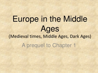 Europe in the Middle Ages ( Medieval times, Middle Ages, Dark Ages)