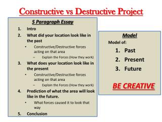 Constructive  vs  Destructive Project