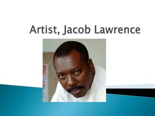 Artist, Jacob Lawrence