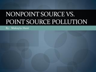 Nonpoint source vs. Point source pollution