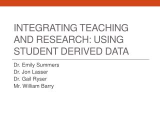 Integrating Teaching and Research: Using Student Derived Data