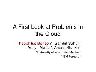 A First Look at Problems in the Cloud