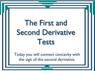 The First and Second Derivative Tests