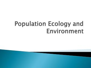 Population Ecology and Environment