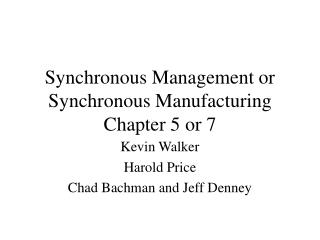 Synchronous Management or Synchronous Manufacturing Chapter 5 or 7