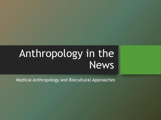 Anthropology in the News