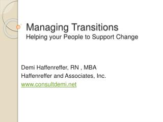 Managing Transitions Helping your People to Support Change