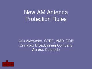 New AM Antenna Protection Rules