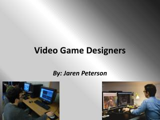 Video Game Designers