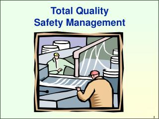 Total Quality  Safety Management