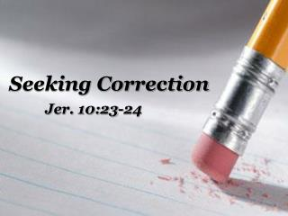 Seeking Correction