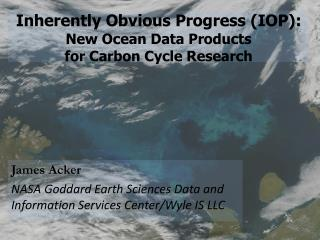 Inherently Obvious Progress (IOP): New Ocean Data Products for Carbon Cycle Research