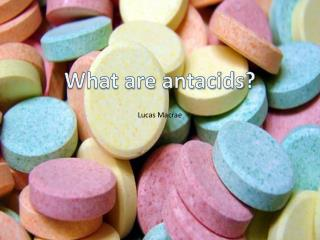 What are antacids?