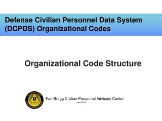 Defense Civilian Personnel Data System (DCPDS) Organizational Codes