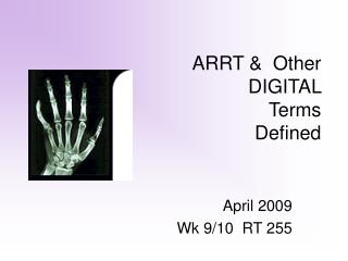 ARRT &  Other  DIGITAL  Terms  Defined