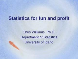 Statistics for fun and profit