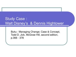 Study Case : Walt Disney's  & Dennis Hightower