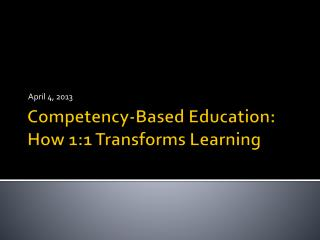 Competency -Based  Education: How 1:1 Transforms Learning
