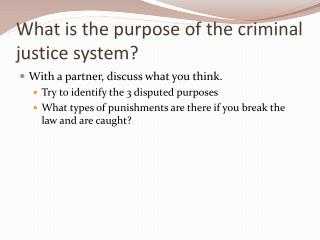 What is the purpose of the criminal justice system?