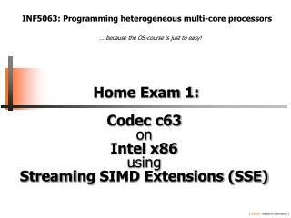 Home Exam 1 : Codec c63  on  Intel  x86 using  Streaming  SIMD Extensions (SSE)