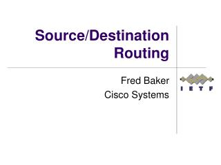 Source/Destination Routing