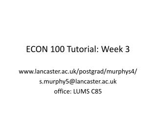 ECON 100 Tutorial:  Week 3