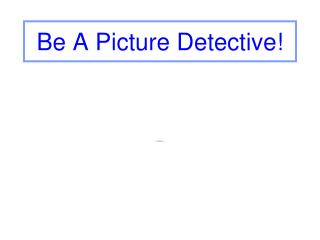 Be A Picture Detective!