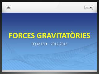 FORCES GRAVITATÒRIES