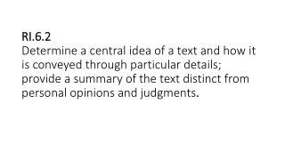I can identify the central idea of a text.