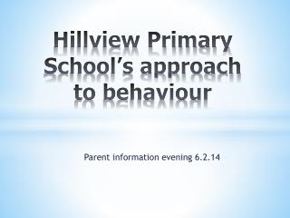 Hillview Primary School's approach to behaviour