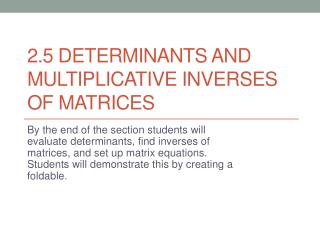 2.5 Determinants and Multiplicative Inverses of matrices
