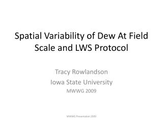Spatial Variability of Dew At Field  Scale and LWS Protocol