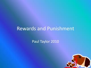 Rewards and Punishment