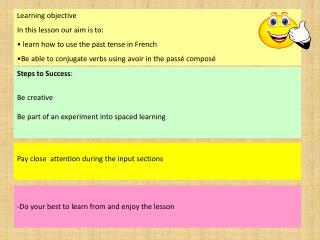 Steps to Success : Be creative Be part of an experiment into spaced learning