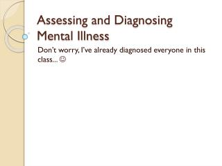 Assessing and Diagnosing Mental Illness