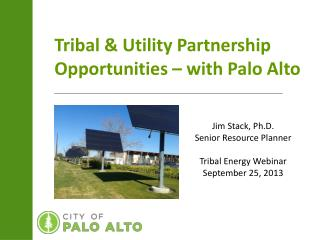 Tribal & Utility Partnership Opportunities – with Palo Alto