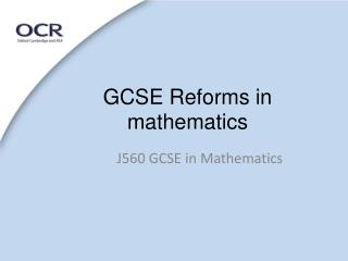 GCSE  Reforms in mathematics