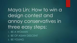 Maya Lin: How to win a design contest and annoy conservatives in three easy steps: