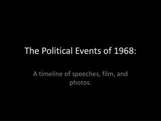The Political Events of 1968: