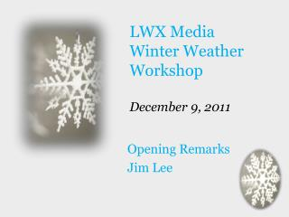 LWX  Media Winter  Weather Workshop December 9,  2011