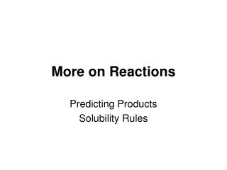 More on Reactions