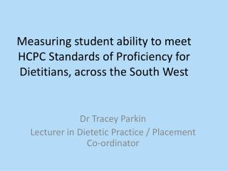 Dr Tracey Parkin Lecturer in Dietetic Practice / Placement Co-ordinator