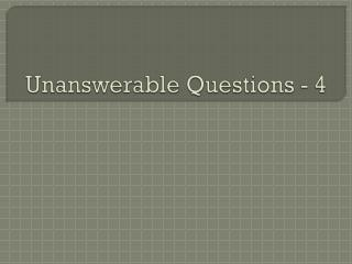 Unanswerable Questions - 4