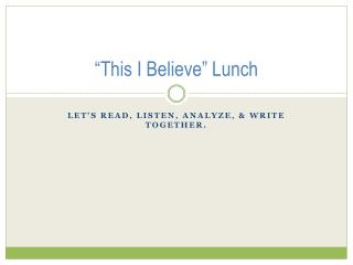 """This I Believe"" Lunch"