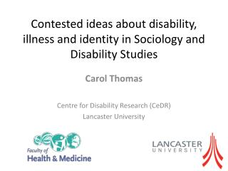 Contested ideas about disability, illness and identity in Sociology and Disability Studies