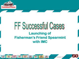Launching of  Fisherman's Friend Spearmint with IMC