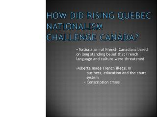 How did rising Quebec Nationalism challenge CANADA?