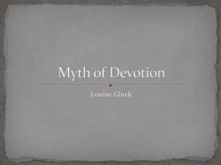 Myth of Devotion