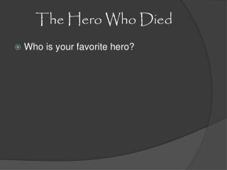 The Hero Who Died